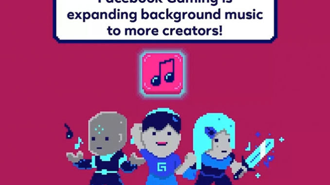 Facebook Gaming streamers will now have access to licensed music